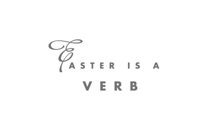easter-is-a-verb